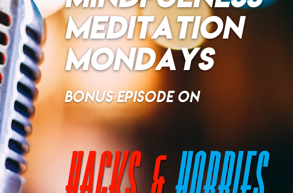 Mindfulness Meditation Mondays – 01 – Deciding what to call these episodes, the origin of Meditation