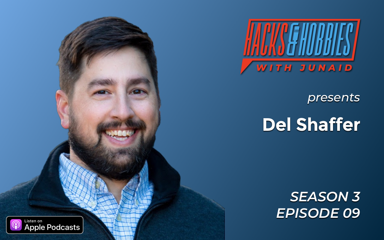 E309 – Del Shaffer – How to build your professional career by finding a common interest in your hobby.