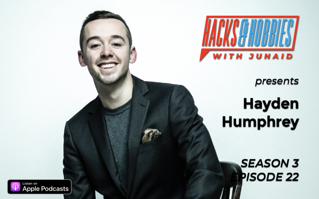 E322 – Hayden Humphrey – How to be highly motivated rockstars and get paid to be yourself